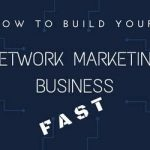 HOW TO BUILD YOUR NETWORK MARKETING BUSINESS