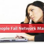 WHY PEOPLE FAIL IN NETWORK MARKETING.